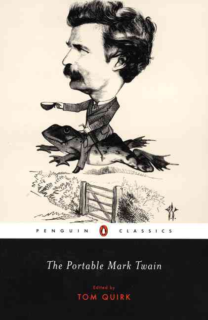 The Portable Mark Twain By Twain, Mark/ Quirk, Tom (EDT)/ Quirk, Tom (INT)/ Quirk, Tom