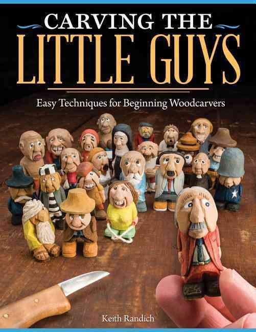 Carving the Little Guys By Randich, Keith